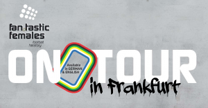 On Tour Flyer of the Fan.Tastic Females - in Frankfurt